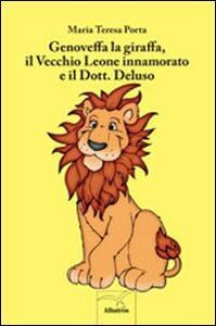 Genoveffa la giraffa, il vecchio leone innamorato e il dott. Deluso