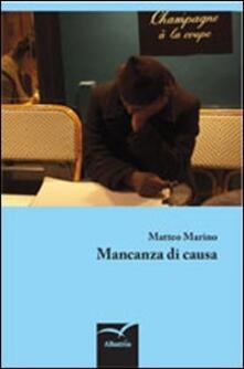 Mancanza di causa - Matteo Marino - copertina