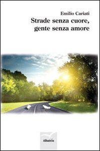 Libro Strade senza cuore, gente senza amore Emilio Cariati