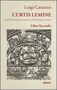 Curtis Lemine. Una storia di uomini in quattro secoli di ricchezza e miserie. Vol. 2