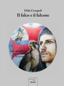 Il falco e il falcone - Elide Ceragioli - copertina