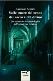 Sulle tracce del senso del sacro e del divino. Per un'analisi fenomenologica dell'esperienza religiosa