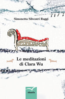 Le meditazioni di Clara Wu - Simonetta Silvestri Raggi - copertina