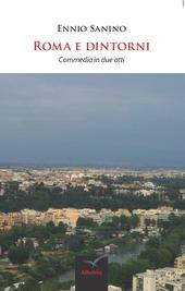 Roma e dintorni. Commedia in due atti