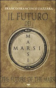 Libro Il futuro dei Marsi-The future of the Marsi Franco Zazzara