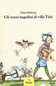 Gli strani inquilini di Villa Titti