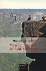 Massi on the road in Sud America