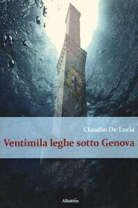 Libro Ventimila leghe sotto Genova Claudio De Lucia