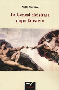 Libro La Genesi rivisitata dopo Einstein Nello Nardini