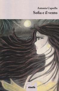 Libro Sofia e il vento Antonia Caprella
