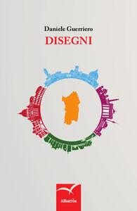 Foto Cover di Disegni, Libro di Daniele Guerriero, edito da Gruppo Albatros Il Filo
