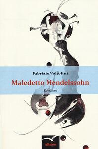 Foto Cover di Maledetto Mendelssohn, Libro di Fabrizio Voltolini, edito da Gruppo Albatros Il Filo