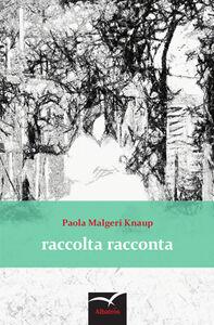Libro Raccolta racconta Paola Malgeri Knaup