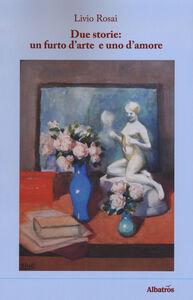 Due storie: un furto d'arte e uno d'amore