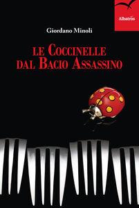 Libro Le coccinelle dal bacio assassino Giordano Minoli