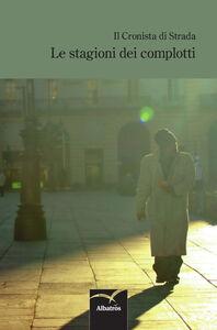 Libro Le stagioni dei complotti Michele Crispino