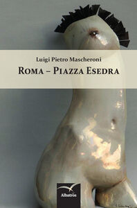 Libro Roma piazza Esedra Luigi Mascheroni