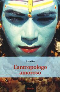 L' antropologo amoroso
