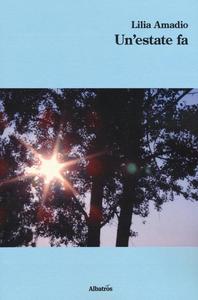 Libro Un' estate fa Lilia Amadio
