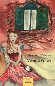 Libro Vetro di Venere Giovanni S. Zafarana