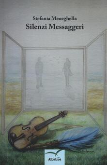 Silenzi messaggeri - Stefania Meneghella - copertina