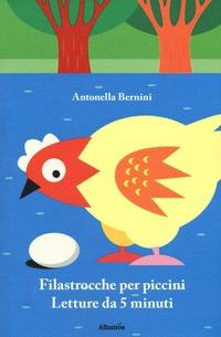 Filastrocche per piccini. Letture da 5 minuti - Bernini Antonella - wuz.it