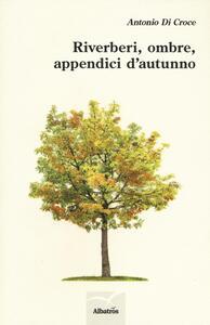 Riverberi, ombre, appendici d'autunno