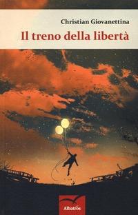 Il Il treno della libertà - Giovanettina Christian - wuz.it