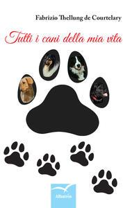 Tutti i cani della mia vita