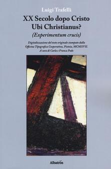 Osteriacasadimare.it XX secolo dopo Cristo. Ubi Christianus? (Experimentum crucis) Image