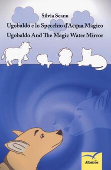 Ugobaldo e lo specchio dacqua magico. Ediz. italiana e inglese.pdf
