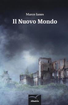 Il nuovo mondo - Marco Ianes - copertina