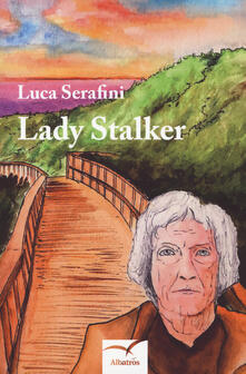 Lady stalker - Luca Serafini - copertina