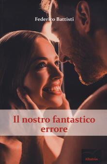 Writersfactory.it Il nostro fantastico errore. The beautiful mistakes series. Vol. 1 Image