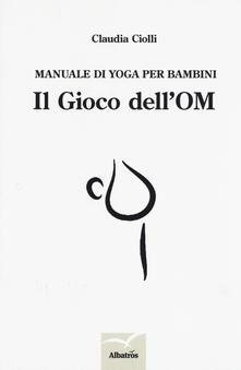 Voluntariadobaleares2014.es Manuale di yoga per bambini. Il gioco dell'OM Image