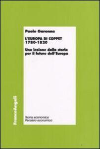 Foto Cover di L' Europa di Coppet 1780-1820. Una lezione dalla storia per il futuro dell'Europa, Libro di Paolo Garonna, edito da Franco Angeli