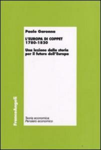 Libro L' Europa di Coppet 1780-1820. Una lezione dalla storia per il futuro dell'Europa Paolo Garonna