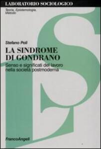 La sindrome di Gondrano. Senso e significati del lavoro nella società postmoderna
