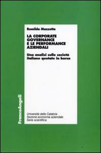 Libro La corporate governance e le performance aziendali. Un'analisi sulle società italiane quotate in borsa Romilda Mazzotta