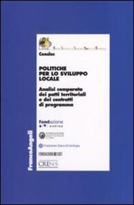 Politiche per lo sviluppo locale. Analisi comparata dei patti territoriali e dei contratti di programma
