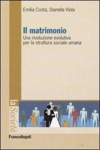 Il matrimonio. Una rivoluzione evolutiva per la struttura sociale umana