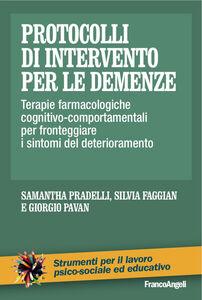 Libro Protocolli di intervento per le demenze. Terapie farmacologiche e cognitivo-comportamentali per fronteggiare i sintomi del deterioramento