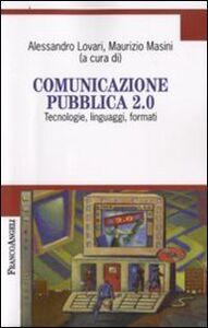 Libro Comunicazione pubblica 2.0. Tecnologie, linguaggi, formati