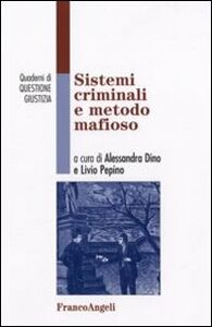 Libro Sistemi criminali e metodo mafioso