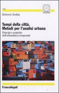 Libro Tempi della città. Metodi per l'analisi urbana. Principi e pratiche dell'urbanistica temporale Roberto Zedda