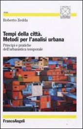 Tempi della città. Metodi per l'analisi urbana. Principi e pratiche dell'urbanistica temporale
