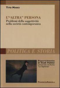 Libro L' «altra persona». Problemi della soggettività nella società contemporanea Tito Marci
