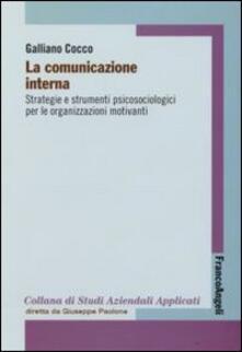 La comunicazione interna. Strategie e strumenti psicologici per le organizzazioni motivanti.pdf