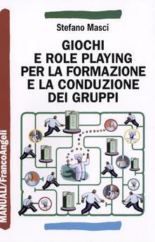 Giochi e role playing per la formazione e la conduzione dei gruppi - Stefano Masci - copertina