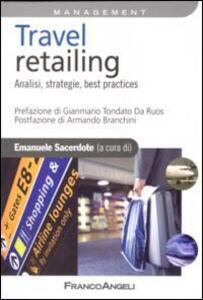 Travel retailing. Analisi, strategie, best practices